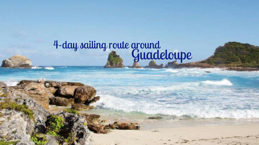 Explore The Beauty Of Caribbean: 4-Day Sailing Route In Guadeloupe